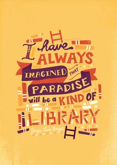 Risa Rodil / Quote from Dreamtigers by Jorge Luis Borges, 1960 Library Posters, Library Art, Library Humor, Library Signs, Library Quotes, Quote Posters, Reading Quotes, Book Quotes, Reading Posters