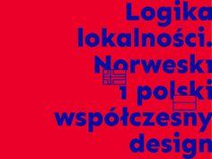 Ознакомьтесь с этим проектом @Behance: «The logic of the local. Norwegian and Polish design» https://www.behance.net/gallery/48785189/The-logic-of-the-local-Norwegian-and-Polish-design
