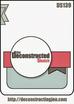 Happy Thursday Everyone! It's time for a NEW sketch over at the The Deconstructed Sketch! This weeks card features a sentimen. Scrapbook Patterns, Scrapbook Sketches, Card Sketches, Scrapbook Cards, Scrapbooking Ideas, Kirigami, Project Life, Spellbinders Cards, Card Patterns
