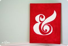 Google Image Result for http://knockoffdecor.com/wp-content/uploads/2011/06/DIY-Ampersand-Wall-Canvas.jpg