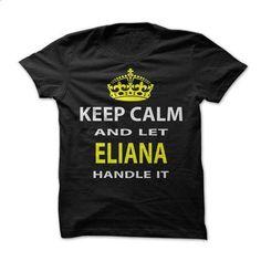 Keep Calm & Let Eliana Handle It - #boyfriend shirt #tshirt skirt. ORDER HERE => https://www.sunfrog.com/Funny/Keep-Calm-Let-Eliana-Handle-It.html?68278