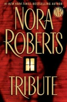 Tribute Best Free Books Online Read from your Pc or Mobile. Tribute is a Romance novel by Nora Roberts. I Love Books, Good Books, Books To Read, Nora Roberts Books, Book Authors, Book Writer, Romance Novels, Book Nerd, Reading Lists