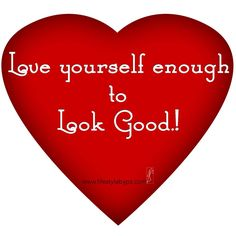 Love yourself Enough...
