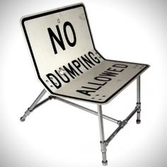funny..Tim Delger transforms old highway signage into furniture.