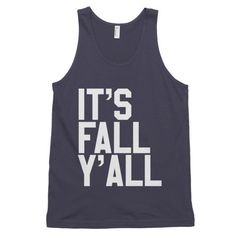 Things that make you go hmmmm...It's Fall Y'all Men's Tank. http://mortalthreads.com/products/its-fall-yall-mens-tank