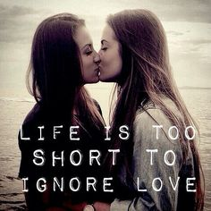 Wholeheartedly believe this and live this // Life is too short to ignore love. // truer words have rarely been said