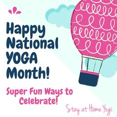 Super Fun Ways to Celebrate National Yoga Month! - Stay at Home Yogi