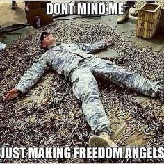 We Need Angel's. ,. Good Idea For An Army of One.