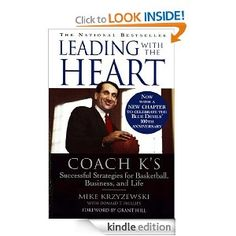 Leading with the Heart: Coach K's Successful Strategies for Basketball, Business, and Life (Kindle Edition)