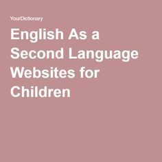 English As a Second Language Websites for Children Repinned by Chesapeake College Adult Ed. Free classes on the Eastern Shore of MD to help you earn your GED - H.S. Diploma or Learn English (ESL). www.Chesapeake.edu