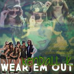 "Credit for this edit to @hahah0ll13. Please leave credit on here. Edit of Kendall K song ""Wear Em Out"""