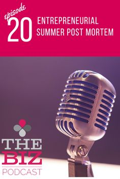 #20 - Entrepreneurial summer post mortem | Did your summer go as planned? | Were you able to take time off without worrying about your business?| The Biz Podcast with Lara Wellman