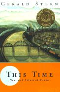 This Time: New and Selected Poems by Gerald Stern, 1998 National Book Award Winner for Poetry