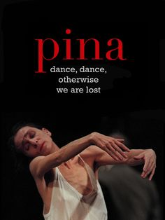 """PINA'S WORDS OF WISDOM • """"I'm not so interested in how they move as in what moves them."""" ― Pina Bausch • """"To understand what I am saying, you have to believe that dance is something other than technique. We forget where the movements come from. They..."""