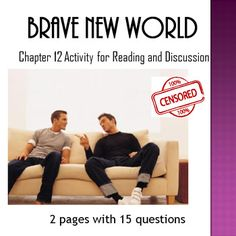 Created with Microsoft Word 2007.This is an activity designed for students to complete while reading or during class discussion of Brave New World Chapter 12.  There are 2 pages and 15 questions (some questions have questions within the questions).  Topics include Bernard's party and the aftermath, characterization of Lenina, John, Bernard, and Helmholtz, Mustapha Mond's censorship and his private musings, and Helmholtz and John's emerging friendship and the obstacles that they encounter.