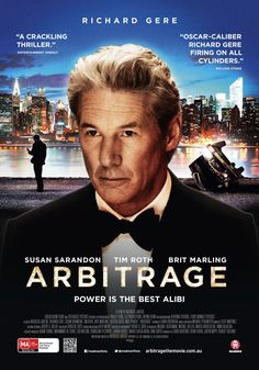 """""""Arbitrage"""" is an intelligent, engaging thriller about the depths of bad decisions made from the arrogance of power. It's a wonderful film, about intrigues, politics, economy and business. It is a slow paced, well written and very well acted piece of cinema. It looks like Gere is choosing his projects with better care. A supporting cast of Sarandon, Roth and others do their work. But it's Gere's show. If you like 'Wall Street' type of movies.. this one's for you. WORTH WATCHING!!"""