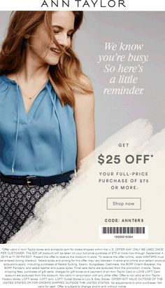 Pinned August 31st: $25 off $75 at Ann #Taylor or online via promo code ANNT8RS #coupon via The #Coupons App