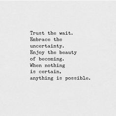 Trust the wait. Embrace the uncertainty... @words_of_women