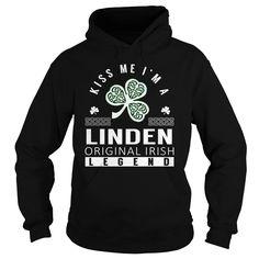 Kiss Me I'm a LINDEN Original Irish Legend Name Shirts #Linden