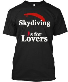 skydiving is for lovers | Teespring
