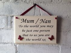 quoted wooden sign, Great for Mothers Day, guft for Mum, present for Nan. Personalised gift. by AceSentimentalGifts on Etsy https://www.etsy.com/uk/listing/268075850/quoted-wooden-sign-great-for-mothers-day