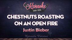 Justin Bieber - Chestnuts Roasting On An Open Fire | SING SING KARAOKE