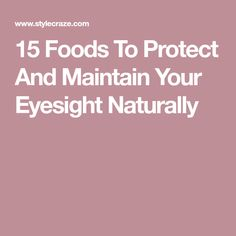 15 Foods To Protect And Maintain Your Eyesight Naturally