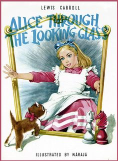Alice through the looking glass. Having kids has rekindled my love of some books. This is one of them.