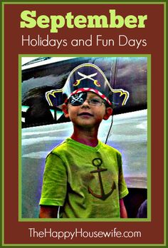 September is filled with lots of Fun Holidays to celebrate with your kids including the infamous Talk Like a Pirate Day, National Play Doh Day, Banana Day, Pancake Day, Johnny Appleseed's Birthday and lots more! | The Happy Housewife