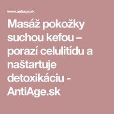 Masáž pokožky suchou kefou – porazí celulitídu a naštartuje detoxikáciu - AntiAge.sk