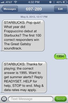Starbucks SMS Trivia Game These Companies utilize Text (SMS) Marketing  Everyday to drive sales. Want to know more? go to www.text4business.com