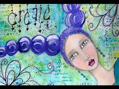Mixed Media Girl Art Journal Page - How-to - Acrylic Painting - Create