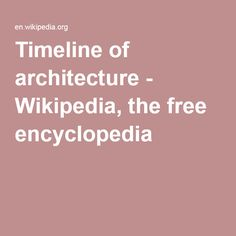 Timeline of architecture - Wikipedia, the free encyclopedia