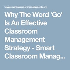 Why The Word 'Go' Is An Effective Classroom Management Strategy - Smart Classroom Management