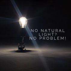 No Natural Light? No Problem!