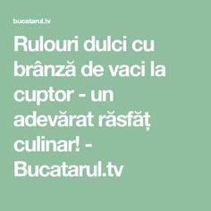 Rulouri dulci cu brânză de vaci la cuptor - un adevărat răsfăț culinar! - Bucatarul.tv