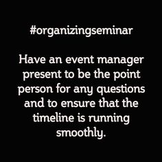 #organizingseminar Have an event manager present to be the point person for any questions and to ensure that the timeline is running smoothly.  ***************************************** #kevinbethea #magician #illusionist #NewJersey #corporatemagician #worldclassmagician #corporateillusionist #tradeshows #stagemagic #strollingmagic #kevinbetheamagic #newjerseymagician #newyorkcity #Philadelphia #Baltimore #WashingtonDC #BaltimoreMagician