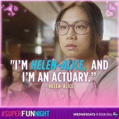 """I'm Helen-Alice, and I'm an actuary."" - Helen-Alice"