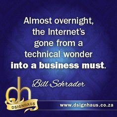 Almost overnight, the Internet's gone from a technical wonder into a business must. Advertising Quotes, Marketing And Advertising, Internet, Business, Business Illustration