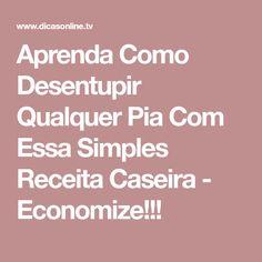 Aprenda Como Desentupir Qualquer Pia Com Essa Simples Receita Caseira - Economize!!!