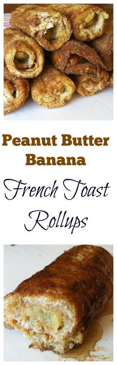 Peanut-Butter Banana French Toast Rollups are the best breakfast!