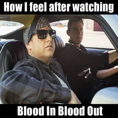 Blood In Blood Out meme