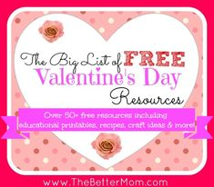The BIG List of FREE Valentine's Day Resources - find creative ideas, educational fun, yummy recipes, and lovely inspiration for a beautiful Valentines Day!