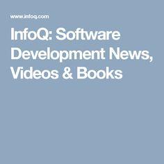 InfoQ: Software Development News, Videos & Books