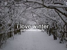 I love the snow, wearing comfy sweaters, and drinking hot chocolate while I get cozy by the fire.