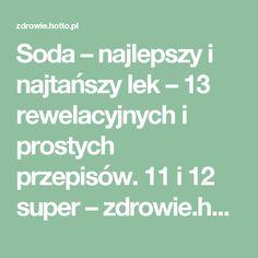 Soda – najlepszy i najtańszy lek – 13 rewelacyjnych i prostych przepisów. 11 i 12 super – zdrowie.hotto.pl, domowe sposoby popularne w necie