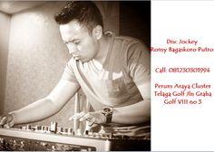 DJ, Disc Jockey, DJ Terlaris,DJ remix, DJ Indonesia, DJ Pria, Pemain DJ Terkenal, Top DJ Indonesia, DJ Terbaru Youtube, Music DJ  Disc Jockey Romy Bagaskoro Putro Cp: 081230301994 Perum Araya Cluster Telaga Golf Jln Graha Golf VIII no 3