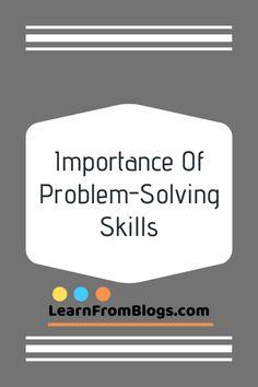 56 Problem Solving Skills Ideas Problem Solving Skills Problem Solving Solving