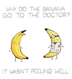 35 Cute And Funny Puns By Arseniic - Jokes - Funny memes - - Why did the banana go to the doctor? It wasnt peeling well. The post 35 Cute And Funny Puns By Arseniic appeared first on Gag Dad. Puns Jokes, Jokes And Riddles, Stupid Jokes, Corny Jokes, Funny Jokes To Tell, Kid Jokes, Funny Cheesy Jokes, Puns Hilarious, Terrible Jokes