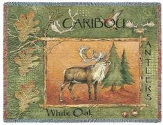 $49.99 Caribou Throw with a caribou standing staunch and proud within a rustic frame. It is dotted with antlers,acorns and a pheasant. Tapestry wall art makes a wonderful gift for any occasion.   http://www.delectably-yours.com/Cabin-Lodge-Throw-Blankets-C60.aspx